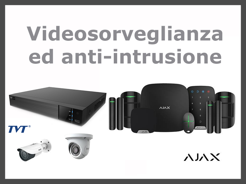 Videosorveglianza e anti-intrusione