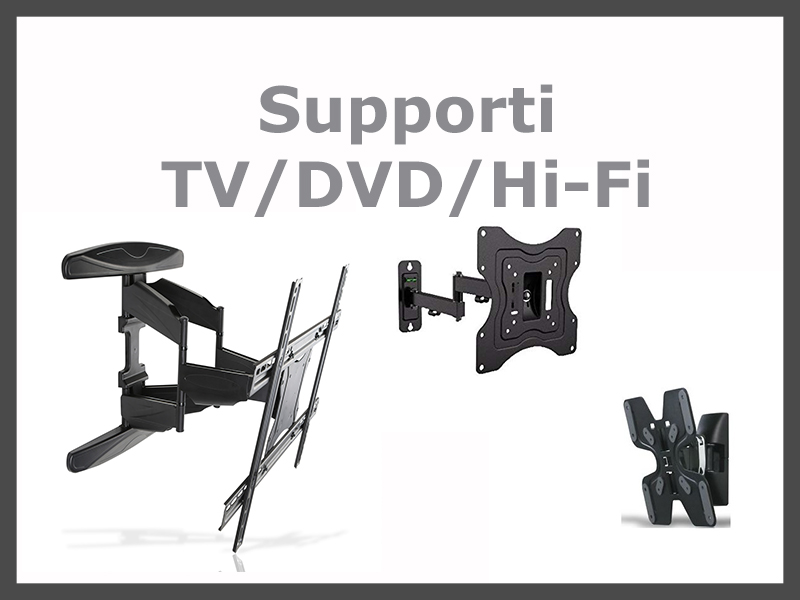 Supporti per TV/DVD/Hi-Fi
